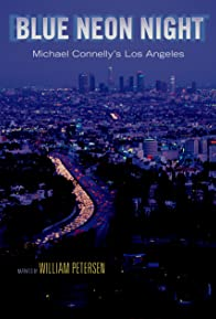 Primary photo for Blue Neon Night: Michael Connelly's Los Angeles