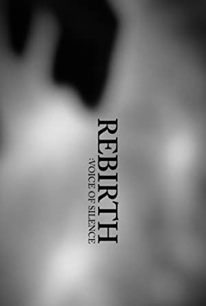 Rebirth: Voice of Silence Poster