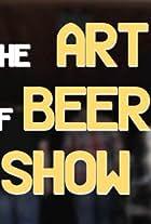 The Art of Beer Show