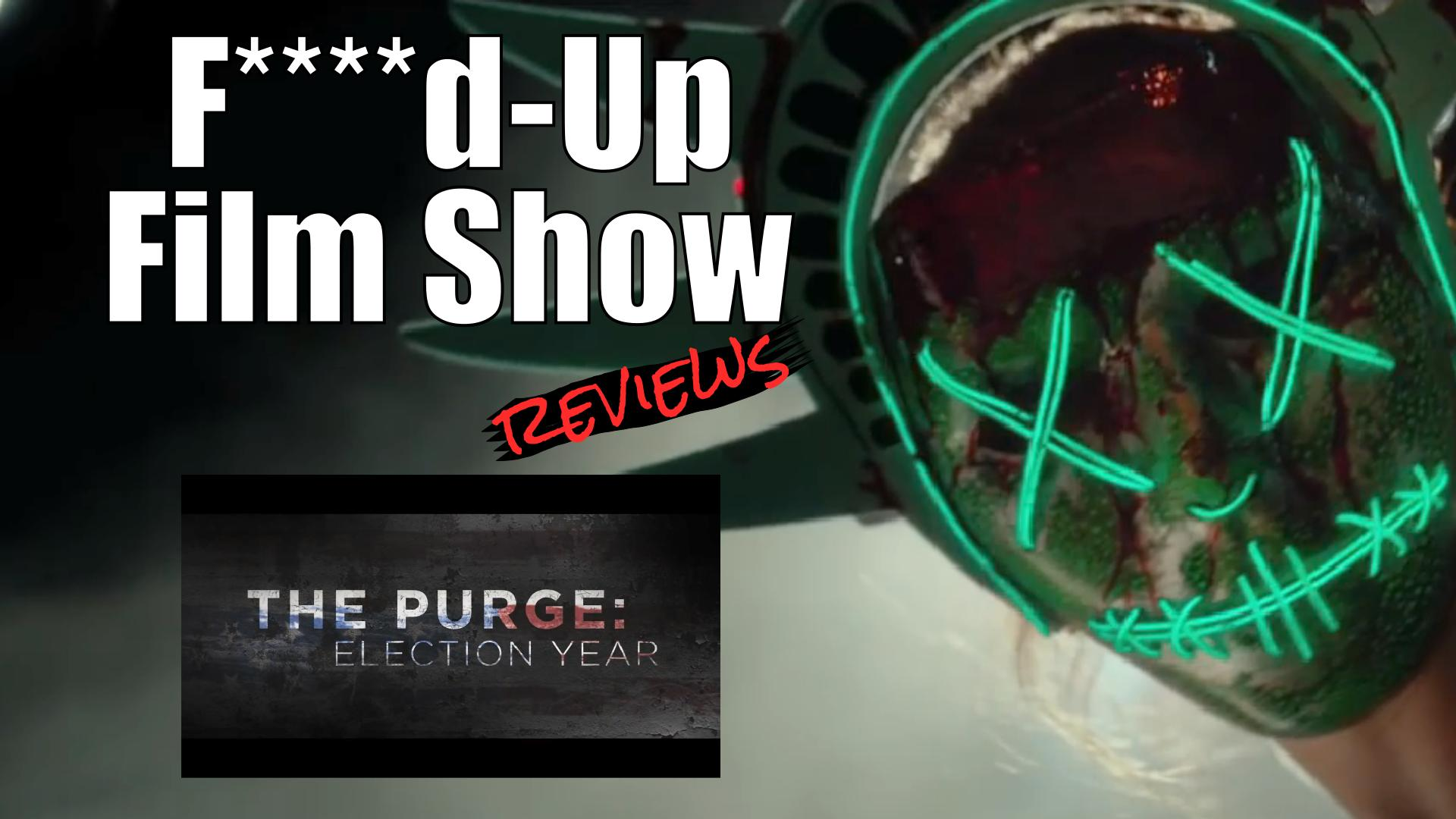 F D Up Film Show The Purge Election Year Tv Episode 2016 Imdb