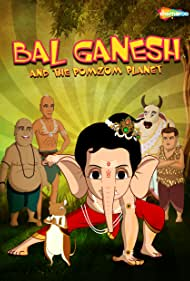 Bal Ganesh and the PomZom Planet (2017) Poster - Movie Forum, Cast, Reviews