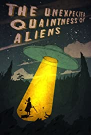The Unexpected Quaintness of Aliens Poster