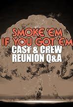 Smoke 'Em If You Got 'Em: Cast & Crew Reunion Q&A