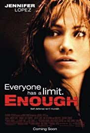 Enough (2002) Poster - Movie Forum, Cast, Reviews