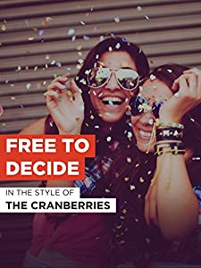 New movies videos download The Cranberries: Free to Decide [Mpeg]