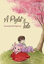 A Piglet's Tale