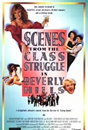 Scenes from the Class Struggle in Beverly Hills (1989) Poster - Movie Forum, Cast, Reviews