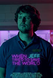When Jeff Tried to Save the World Poster