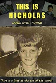 This Is Nicholas - Living With Autism Spectrum Disorder (2019)
