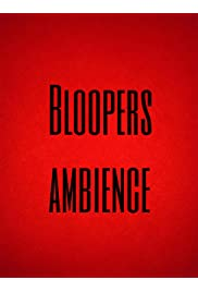Bloopers Ambience