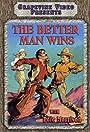 The Better Man Wins