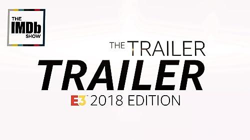 The E3 Trailer Trailer