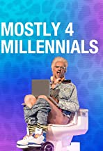 Mostly 4 Millennials