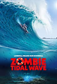 Zombie Tidal Wave (2019) Poster - Movie Forum, Cast, Reviews