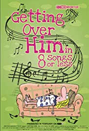 Getting Over Him in Eight Songs or Less Poster