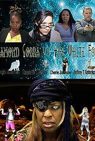 Tangie Ambrose, Cherie Johnson, Jeffrey T. Unterkofler, Deuandra T. Brown, Ellen R. Brown, Ramzy Saba, and Ana L. Jaramillo in Diamond Cobra vs the White Fox (2015)