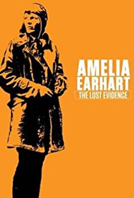 Primary photo for Amelia Earhart: The Lost Evidence