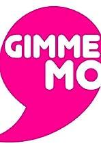 GimmeMo'