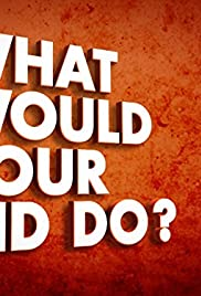 what would your kid do tv series 2018 imdb