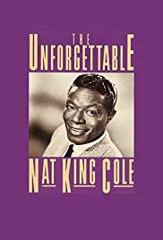The Unforgettable Nat 'King' Cole Poster