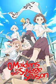 O Maidens in Your Savage Season (2019) Poster - TV Show Forum, Cast, Reviews