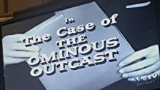 The Case of the Ominous Outcast