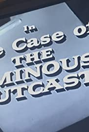 The Case of the Ominous Outcast Poster