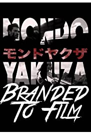 Mondo Yakuza: Branded to Film