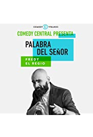 Comedy Central Presenta: Fredy El Regio. Palabra del Señor