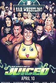 Bar Wrestling 33: Juiced Poster