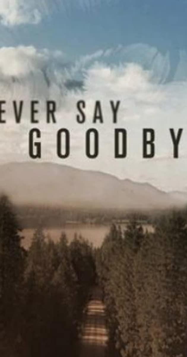Download Never Say Goodbye or watch streaming online complete episodes of  Season1 in HD 720p 1080p using torrent