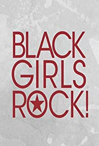 Primary photo for Black Girls Rock! 2017