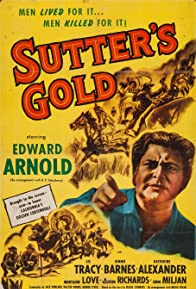 Primary photo for Sutter's Gold
