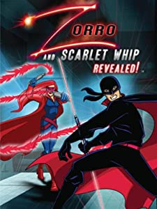 Zorro and Scarlet Whip Revealed!