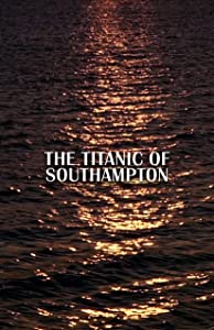MP4-Film lädt psp kostenlos herunter The Titanic of Southampton (2012)  [HDR] [420p] UK, USA