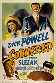 Cornered (1946) Poster - Movie Forum, Cast, Reviews