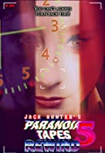 Paranoia Tapes 5: Rewind