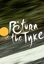 Return of the Tyke