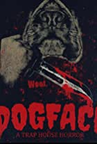 Dogface: A TrapHouse Horror