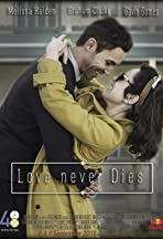 Love Never Dies (48 Hour Film Project)