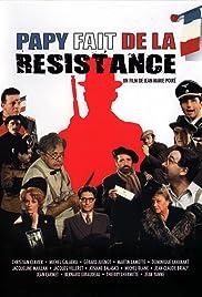 Papy fait de la résistance(1983) Poster - Movie Forum, Cast, Reviews