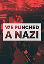 We Punched a Nazi