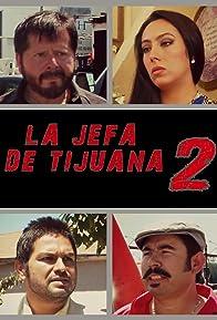 Primary photo for La jefa de Tijuana 2
