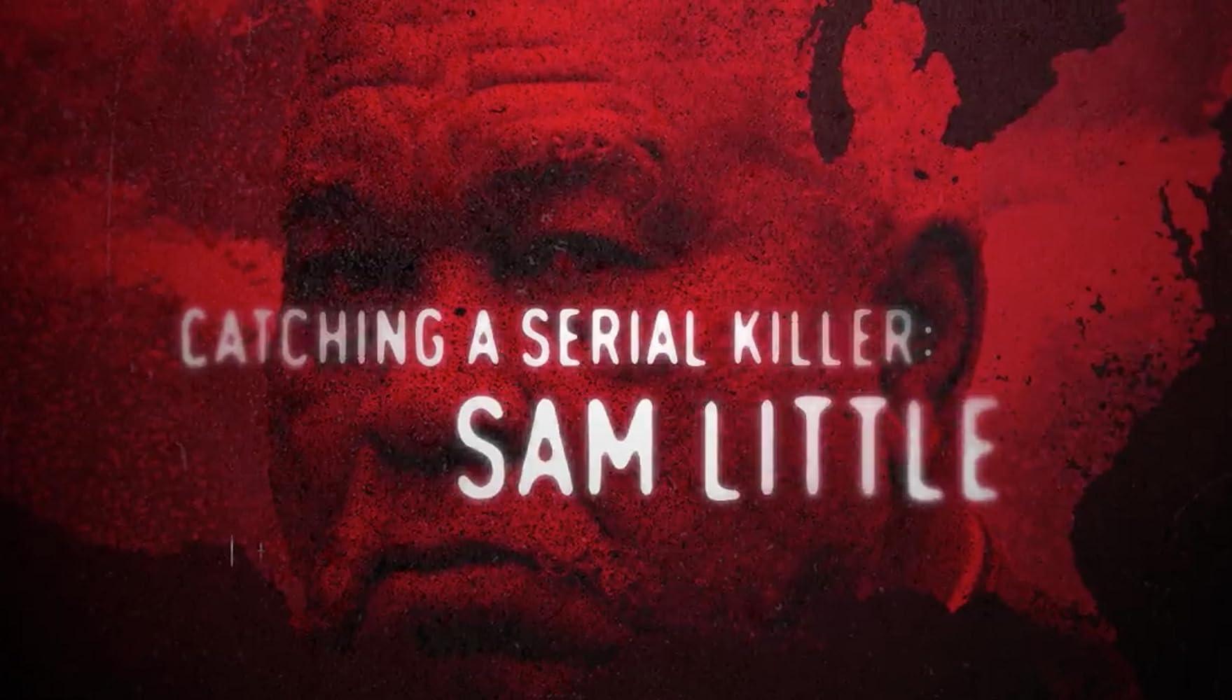 Catching a Serial Killer: Sam Little