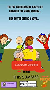 New movie direct download The Caillou Gets Grounded Movie [mkv]