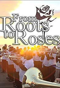 Primary photo for From Roots to Roses