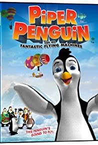 Primary photo for Piper Penguin and His Fantastic Flying Machines