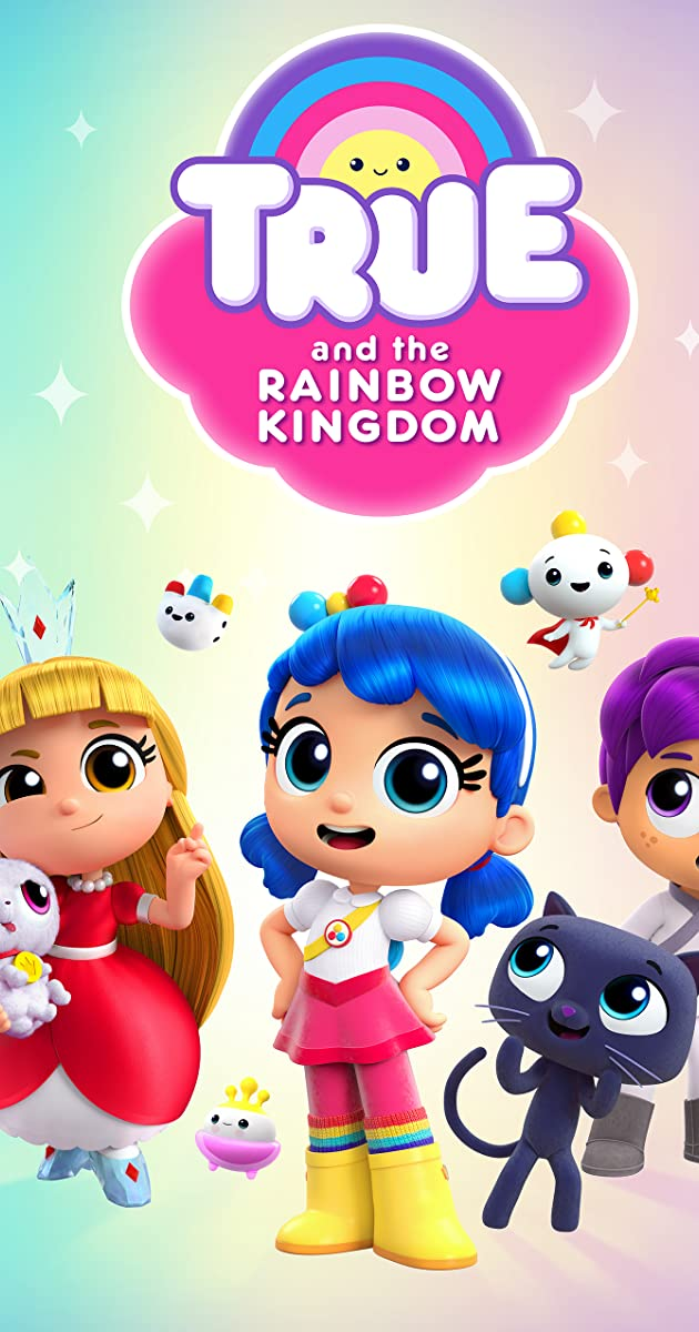 True And The Rainbow Kingdom Tv Series 2017 True And The Rainbow Kingdom Tv Series 2017 User Reviews Imdb