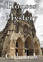 Houses of Mystery: Mysteries of the Cathedrals