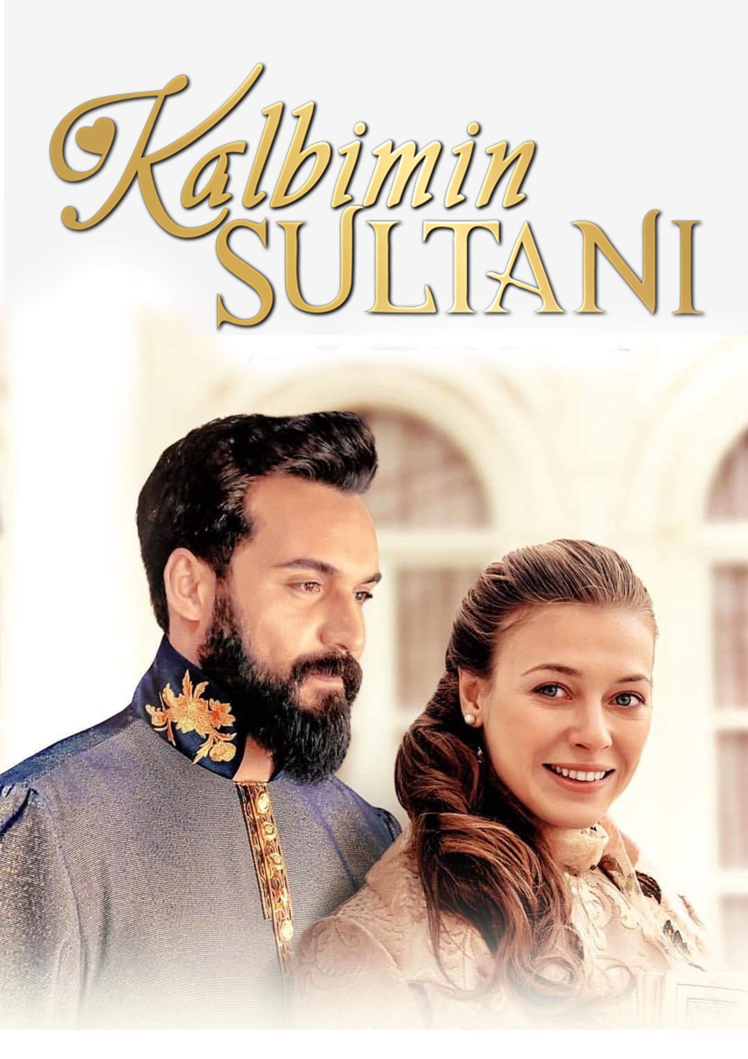 Kalbimin Sultani (TV Series 2018) - IMDb